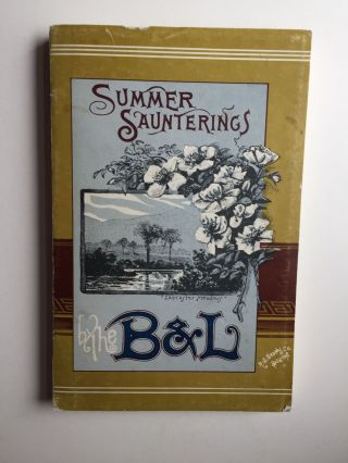 Summer Saunterings by the B. and L. Boston & Lowell Railroad A Guide to Pleasant Places Among the...