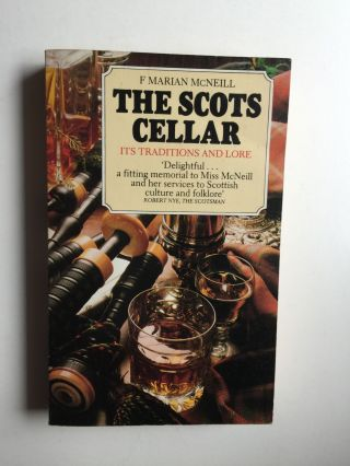 The Scots Cellar: Its Traditional and Lore. F. Marian McNeill