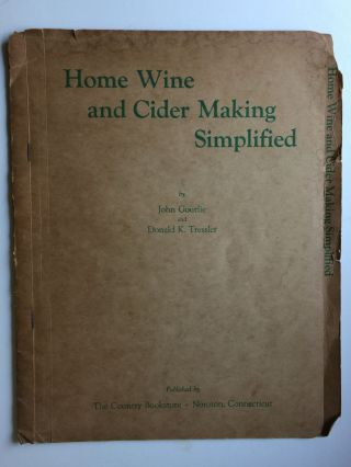 Home Wine and Cider Making Simplified. John Gourlie, Donald K. Tressler