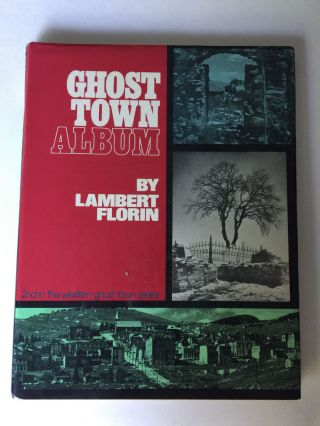 Ghost Town Album. Lambert and Florin, MD David C. Mason