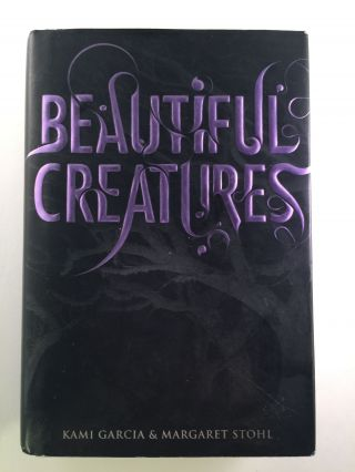 Beautiful Creatures. Kami Garcia, Margaret Stohl