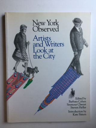 New York Observed: Artists and Writers Look at the City, 1650 to the Present. Barbara Cohen,...