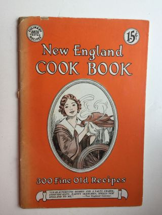 New England Cook Book: 300 Fine Old Recipes. compiled and Morrow Kay, Florence Bowe