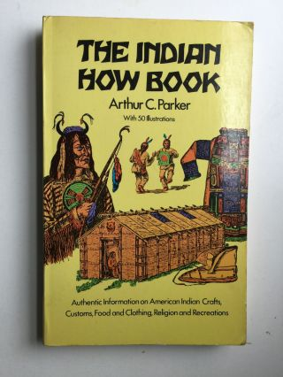THE INDIAN HOW BOOK. Arthur Parker
