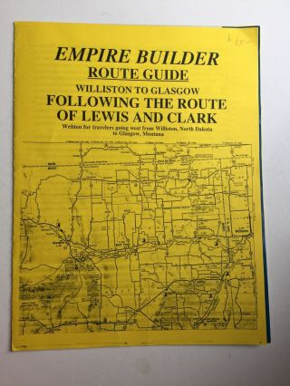 Empire Builder Route Guide Williston To Glasgow Following The Route Of Lewis And Clark. North...