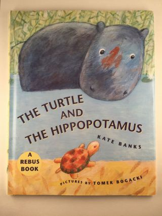 The Turtle And The Hippopotamus. Kate and Banks, Tomek Bogacki