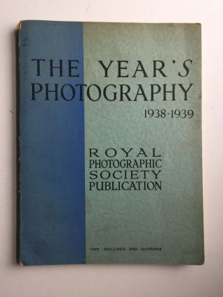 The Year's Photography 1938-1939. N/A.