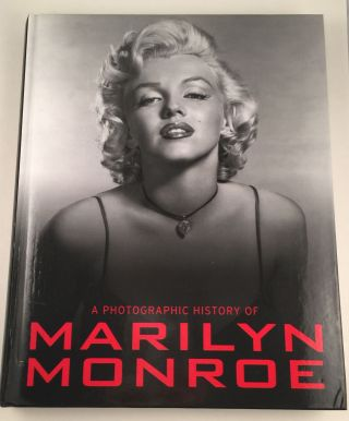 A Photographic History of Marilyn Monroe. Marie Clayton