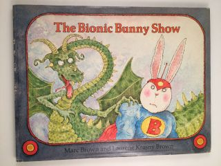 The Bionic Bunny Show. Marc Brown, Laurene Krasny Brown