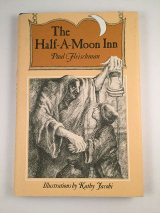 The Half-A-Moon inn. Paul and Fleischman, Kathy Jacobi