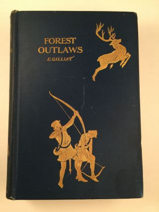 Forest Outlaws Or Saint Hugh and the King. Rev. E. Gilliat