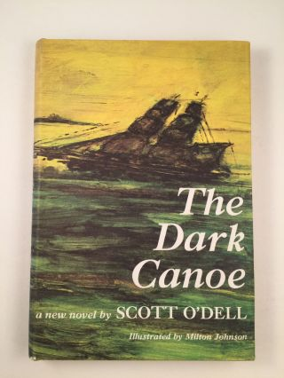 The Dark Canoe. Scott and O'Dell, Milton Johnson