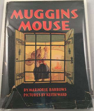 Muggins Mouse. Marjorie and Barrows, Keith Ward