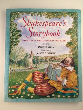 Shakespeare's Storybook Folk Tales That Inspired The Bard. Patrick Ryan, James Mayhew.
