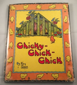 Chicky-Chick-Chick. Kay and Swan, Alice Dennis
