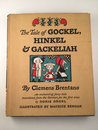 The Tale of Gockel, Hindel & Gackeliah. Clemens and Brentano, Maurice Sendak.
