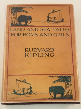 Land and Sea Tales for Boys and Girls. Rudyard Kipling
