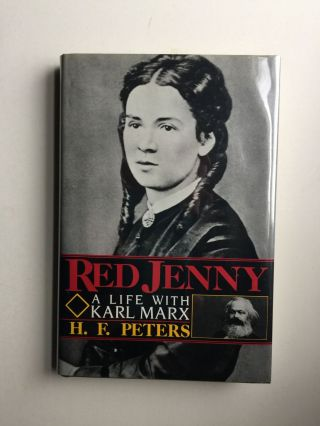 Red Jenny A Life With Karl Marx. H. F. Peters