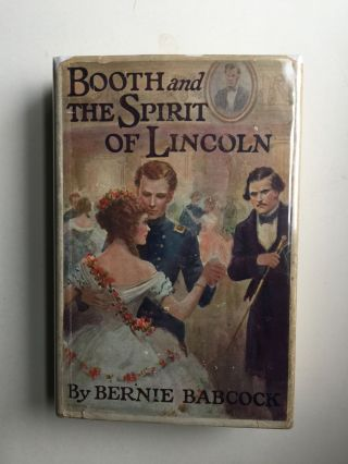 Booth and the Spirit of Lincoln. Bernie Babcock