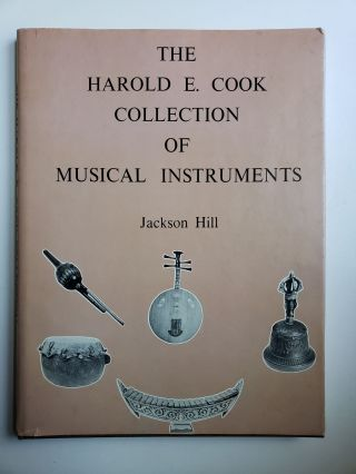 The Harold E.Cook Collection of Musical Instruments. Jackson Hill