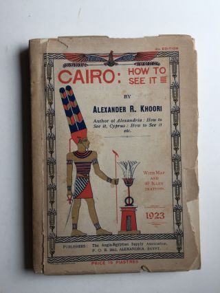 Cairo How To See It With Map and 40 Illustrations. Khoori.