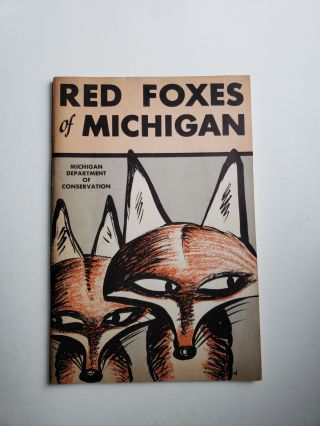 Red Foxes of Michigan. David A. and Arnold, Oscar Waraback.