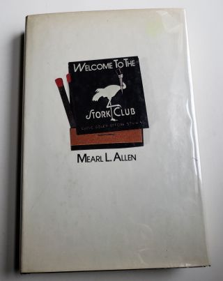 Welcome to the Stork Club. Mearl L. Allen