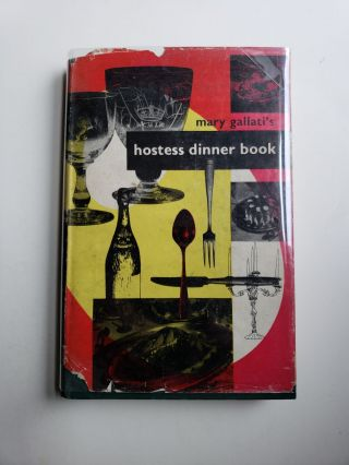 The Hostess Dinner Book. Mary Gallati
