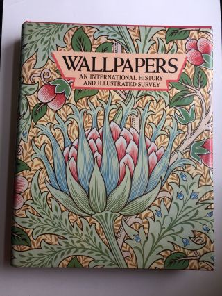 Wallpapers: An International History and Illustrated Survey from the Victoria And Albert Museum....