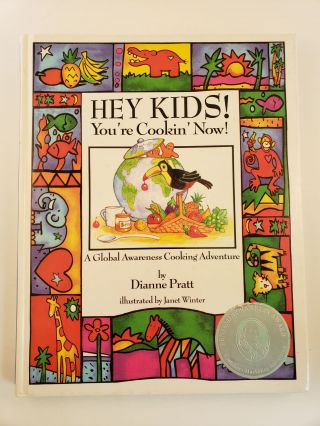 Hey Kids! You're Cookin' Now! A Global Awareness Cooking Adventure. Dianne and Pratt, Janet Winter.
