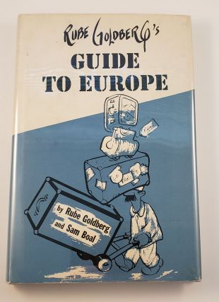 Rube Goldberg's Guide to Europe. Rube Goldberg.