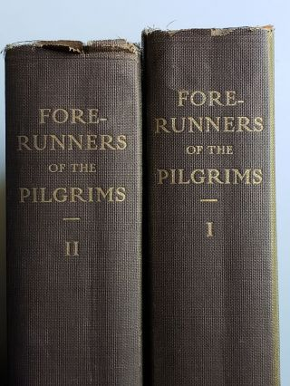 Forerunners and Competitors of the Pilgrims and Puritans or Narratives of Voyages Made By Persons...