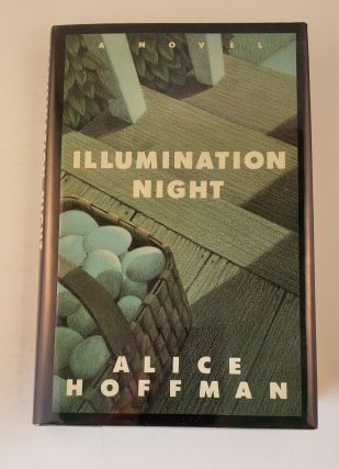 Illumination Night ( Signed First Edition). Alicefic Hoffman.
