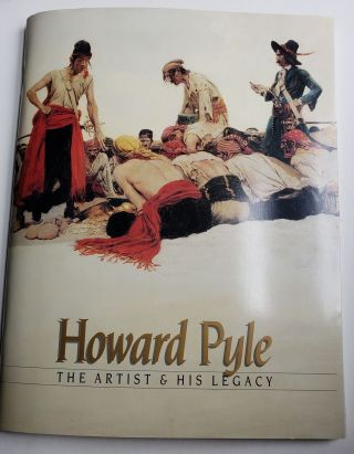 Howard Pyle: The Artist & His Legacy. March 29-June 21 Delaware Art Museum: The Artist, 1987,...