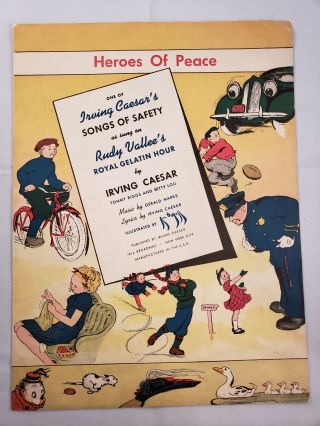 Heroes Of Peace One of Irving Caesar's Songs of Safety as sung on Rudy Vallee's Royal Gelatin...