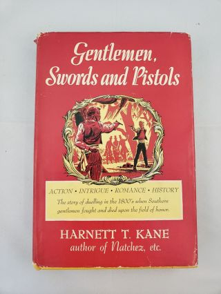 Gentlemen, Swords and Pistols. Harnett T. and Kane, Ralph Ray