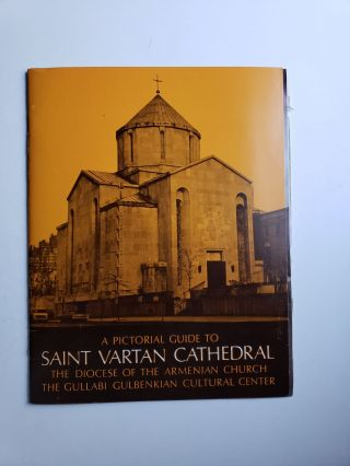 A Pictorial Guide To Saint Vartan Cathedral The Gullabi Gulbenkian Cultural Center. Diocese of...