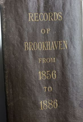 Records of the Town of Brookhaven, Suffolk County, N. Y. NY Brookhaven