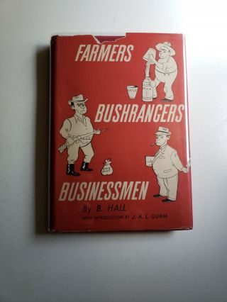 FARMERS, BUSHRANGERS, BUSINESSMEN. B. Hall.