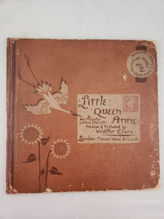 Little Queen Anne; and Her Majesty's Letters (patent). Walter penned and Crane