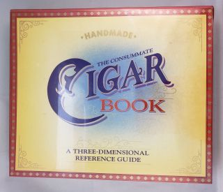 The Consummate Cigar Book A Three-Dimensional Reference Guide. Robert and Kemp, John Rowe.