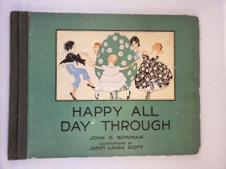 Happy All Day Through. John G. and Bowman, Janet Laura Scott