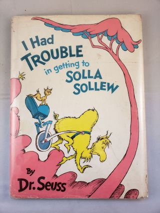 I Had Trouble in getting to Solla Sollew. Seuss Dr.
