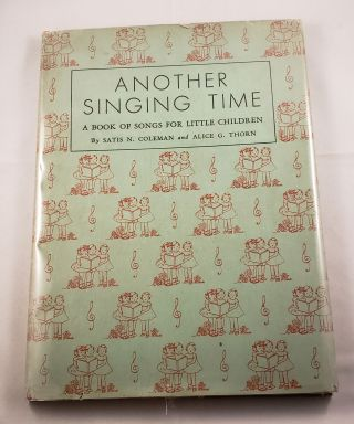 Another Singing Time Songs For Nursery School. Satis N. Coleman, Ruth Carroll