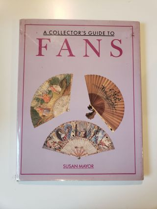 A Collector's Guide to Fans. Susan Mayor.