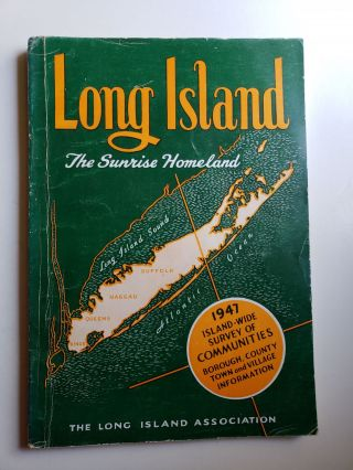Long Island: An Island Empire of the Empire State, New York's Sunrise Homeland. Meade C. Dobson