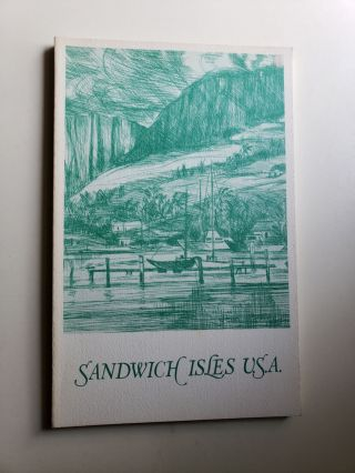 Sandwich Isles U.S.A. A Collection Fifty Views of Hawaii. Forty Five Authors, Catherine E....