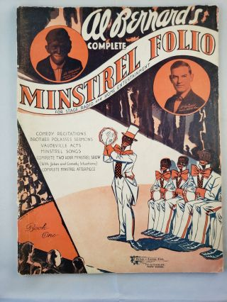 Al Bernard's Complete Minstrel Folio for Stage, Radio and Home Entertainment Book One. Al Bernard