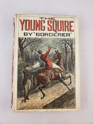 The Young Squire. Borderer