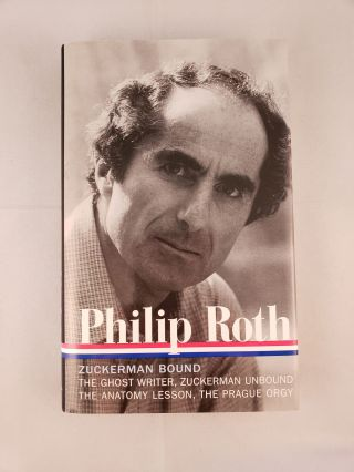 Zuckerman Bound. A Trilogy and Epilogue 1979-1985. The Ghost Writer, Zuckerman Unbound, The Anatomy Lesson, The Prague Orgy. Philip and Roth, Ross Miller.